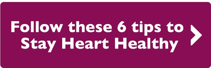 Follow these 6 tips to Stay Heart Healthy