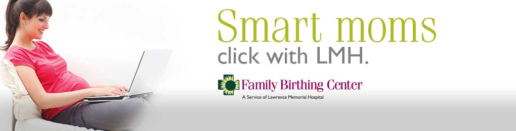 Smart moms click with LMH. Family Birthing Center