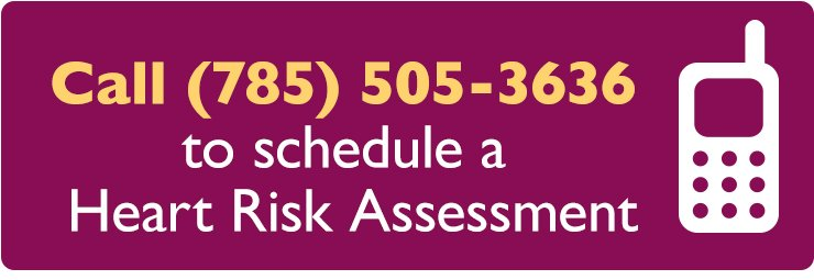 Call 785-505-3636 to schedule a Heart Risk Assessment