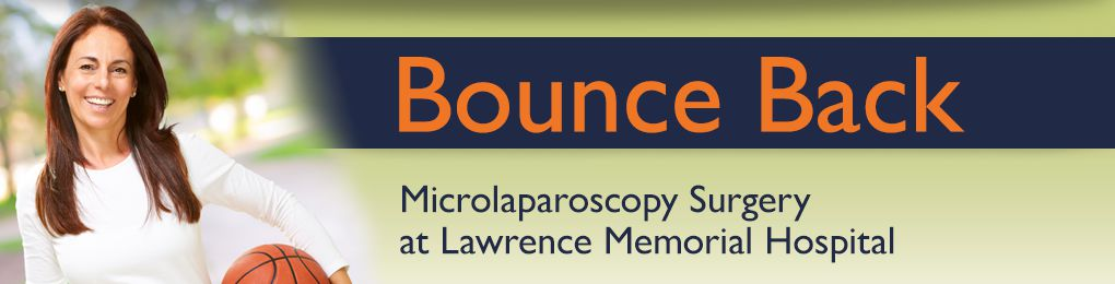 microlaproscopy surger at Lawrence Memorial Hospital in Lawrence, KS