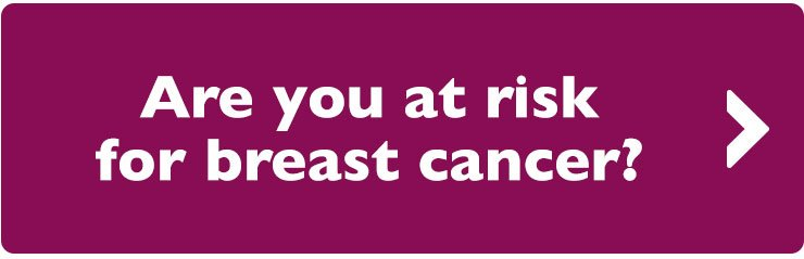 Are you at risk for breast cancer