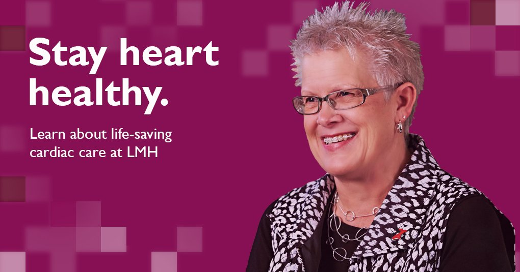Stay Heart Healthy: Learn about life-saving cardiac care at LMH