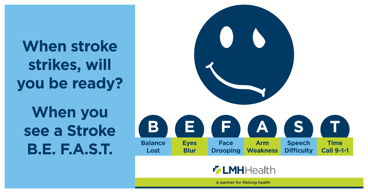 When stroke strikes will you be ready? When you see a stroke BE FAST